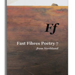 Fast Fibres 7 poetry from Northland